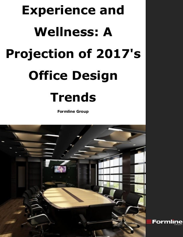 Formline Group Experience and Wellness: A Projection of 2017's Office Design Trends