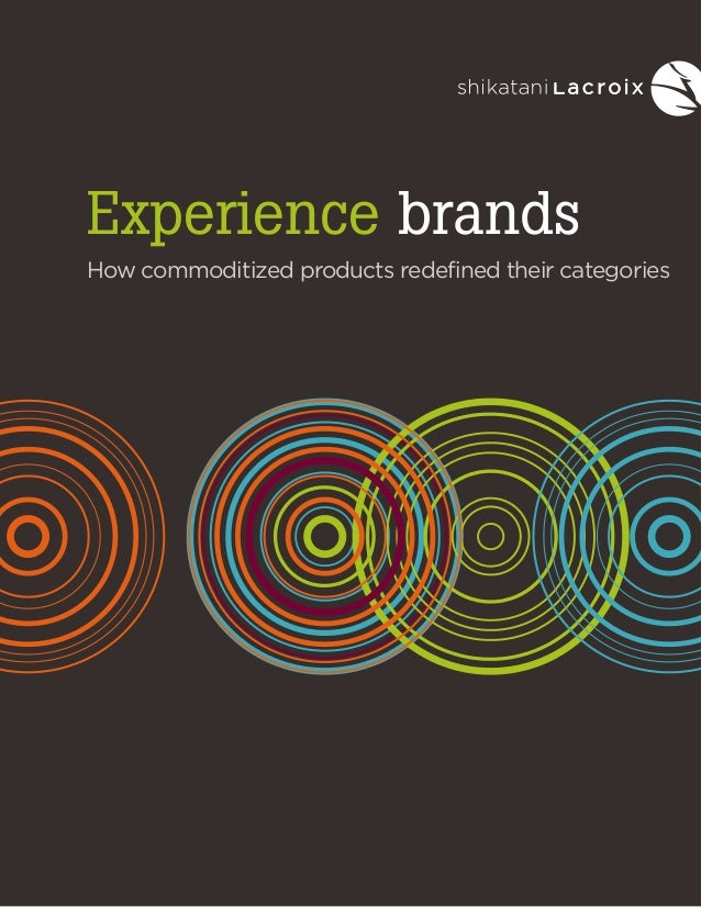 Experience brands How commoditized products redefined their categories