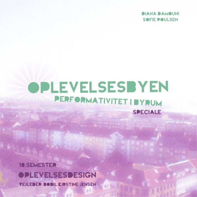 titelblad Oplevelsesbyen Performativitet i Byrum Experience City Performativity in Public Spaces Antal anslag | 274.841 An...