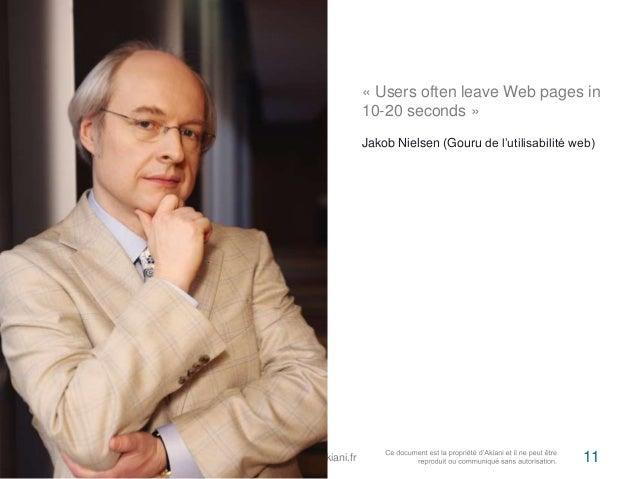 « Users often leave Web pages in  10-20 seconds »  Jakob Nielsen (Gouru de l'utilisabilité web)  Flickr / j0au8m/1es2c/a2r...