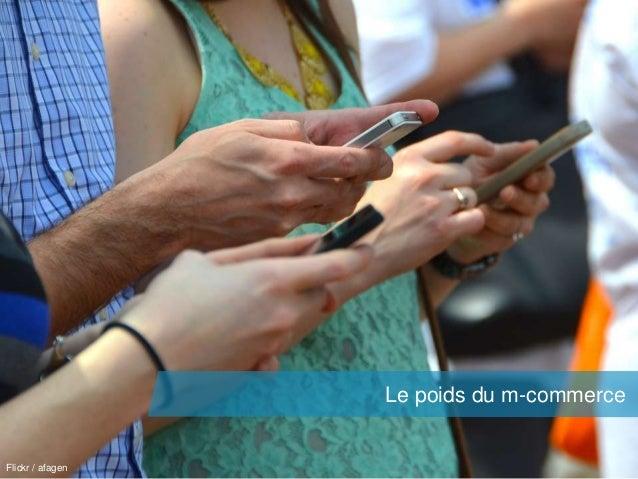 axel.johnston@akiani.fr  Le poids du m-commerce  Flickr / afagen