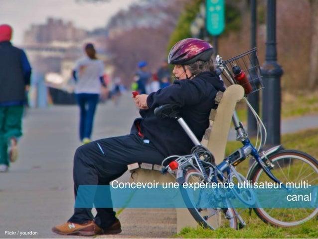 Concevoir une expérience utilisateur multi-canal  04/09/2014 axel.johnston@akiani.fr / 30  Flickr / yourdon