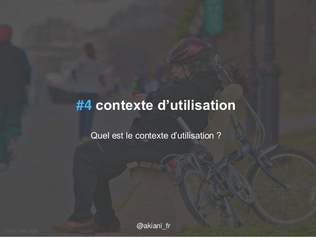 04/09/2014 axel.johnston@akiani.fr / 37  Flickr / yourdon  #4 contexte d'utilisation  Quel est le contexte d'utilisation ?...