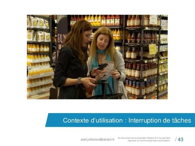 Contexte d'utilisation : Interruption de tâches  axel.johnston@akiani.fr / 43