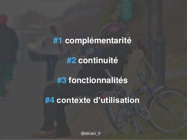04/09/2014 axel.johnston@akiani.fr / 44  Flickr / yourdon  #1 complémentarité  #2 continuité  #3 fonctionnalités  #4 conte...