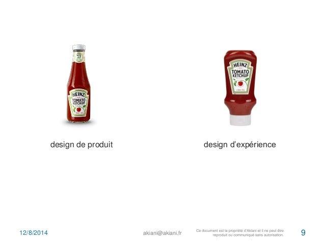 design de produit design d'expérience  12/8/2014 akiani@akiani.fr 9