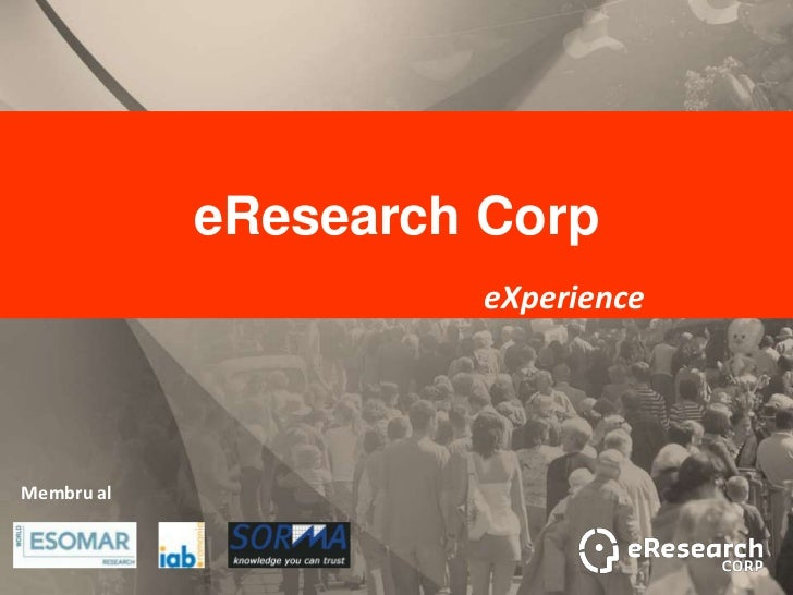 eResearch Corp                      eXperienceMembru al