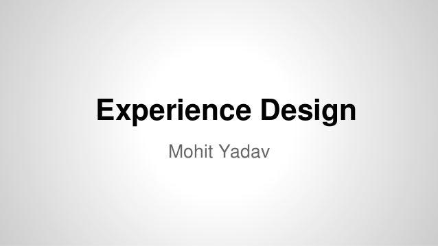 Experience Design Mohit Yadav