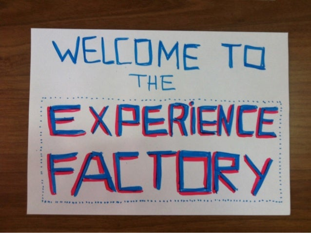 Experience Factory - Share Your Values. You Can Still Growˆ
