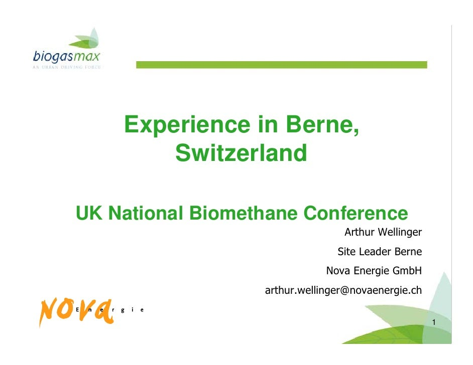 Experience in Berne,         Switzerland  UK National Biomethane Conference                                  Arthur Wellin...
