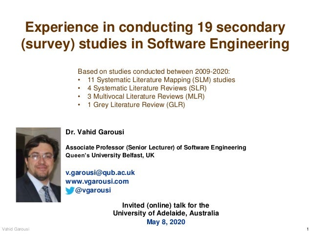 1Vahid Garousi Experience in conducting 19 secondary (survey) studies in Software Engineering Dr. Vahid Garousi Associate ...
