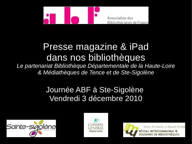 Presse magazine & iPad          dans nos bibliothèquesLe partenariat Bibliothèque Départementale de la Haute-Loire        ...