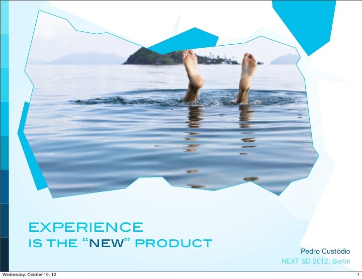"EXPERIENCE           is the ""new"" product                                       Pedro Custódio                            ..."