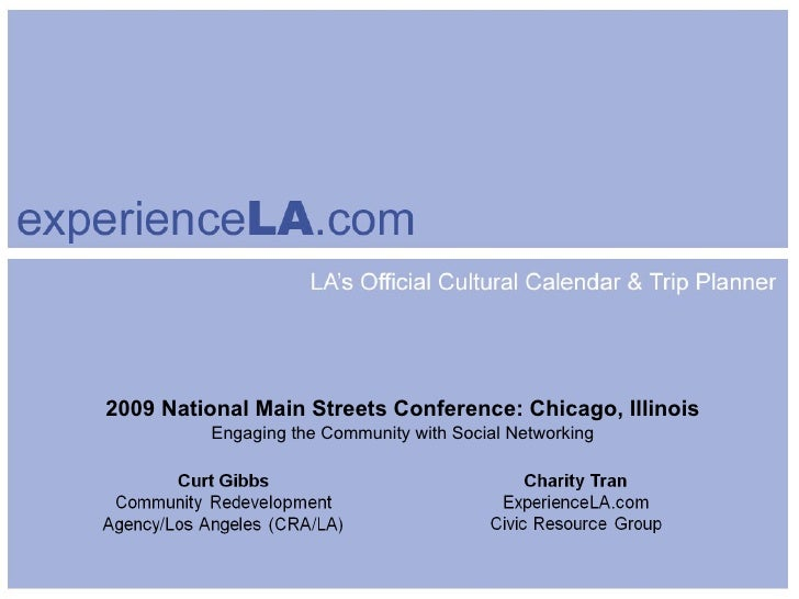 2009 National Main Streets Conference: Chicago, Illinois Engaging the Community with Social Networking