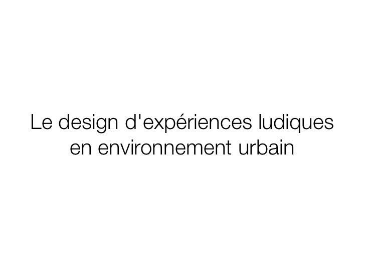 Le design dexpériences ludiques    en environnement urbain