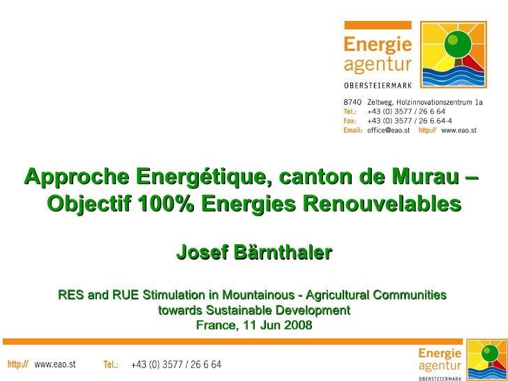 Approche Energétique, canton de Murau –  Objectif 100% Energies Renouvelables                       Josef Bärnthaler    RE...