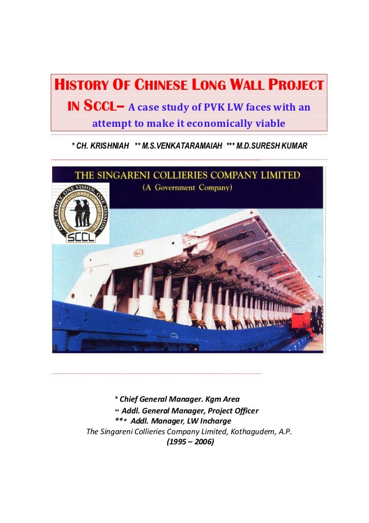 HISTORY OF CHINESE LONG WALL PROJECT IN SCCL– A case study of PVK LW faces with an       attempt to make it economically v...