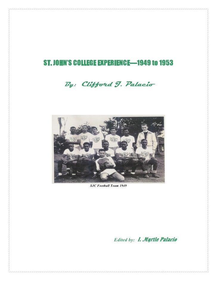 ST. JOHN'S COLLEGE EXPERIENCE—1949 to 1953      By: Clifford J. Palacio               SJC Football Team 1949              ...