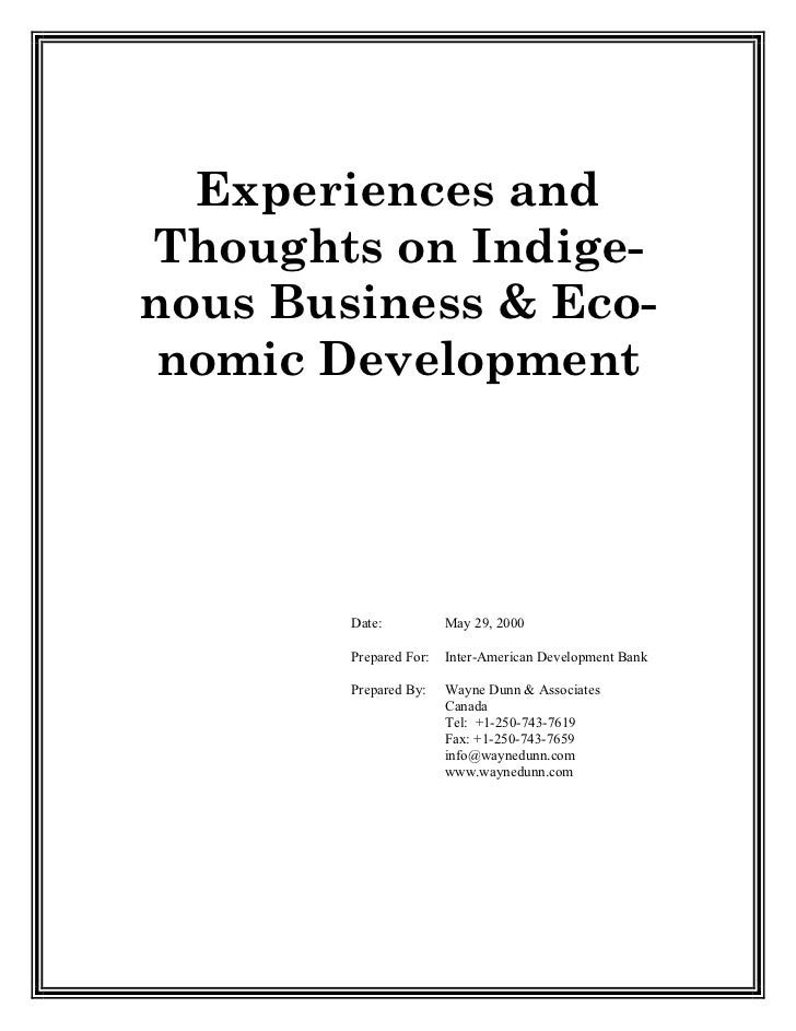 Experiences andThoughts on Indige-nous Business & Eco- nomic Development        Date:           May 29, 2000        Prepar...