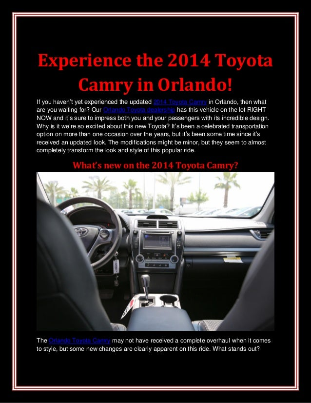 Experience the 2014 Toyota Camry in Orlando! If you haven't yet experienced the updated 2014 Toyota Camry in Orlando, then...