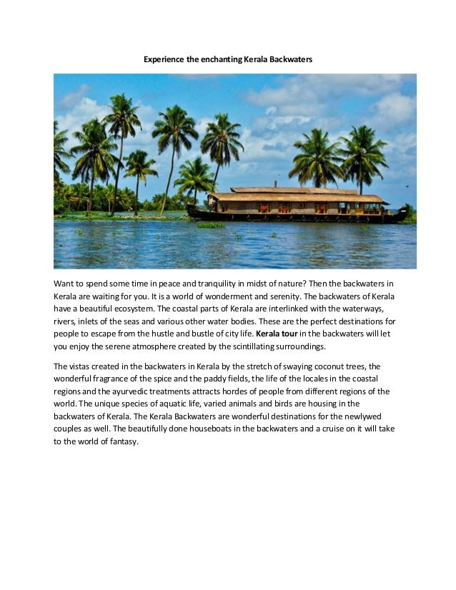 Experience the enchanting Kerala BackwatersWant to spend some time in peace and tranquility in midst of nature? Then the b...