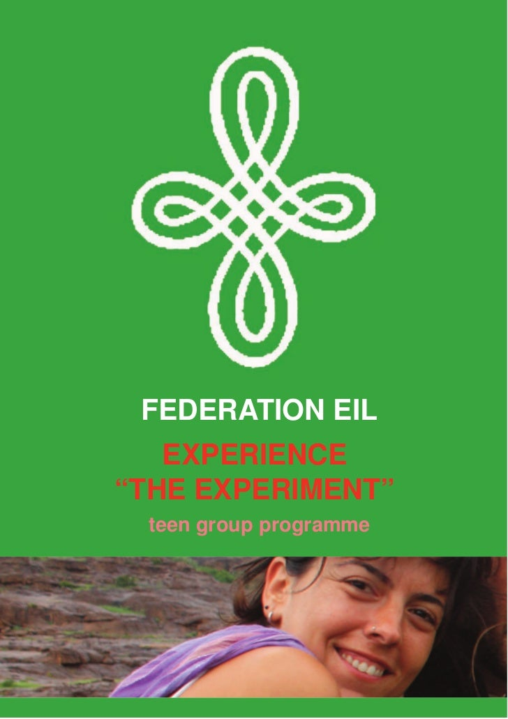 """FEDERATION EIL   EXPERIENCE""""THE EXPERIMENT"""" teen group programme"""