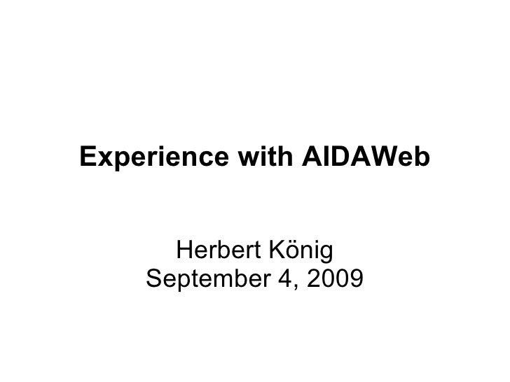 Experience with AIDAWeb Herbert König September 4, 2009