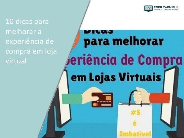 10 dicas para melhorar a experiência de compra em loja virtual