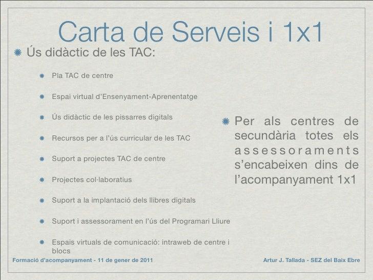 Carta de Serveis i 1x1     Ús didàctic de les TAC:             Pla TAC de centre              Espai virtual d'Ensenyament-...