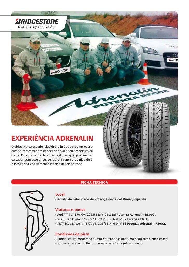 EXPERIÊNCIA ADRENALINO objectivo da experiência Adrenalin é poder comprovar ocomportamento e prestações do novo pneu despo...