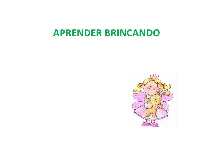 APRENDER BRINCANDO