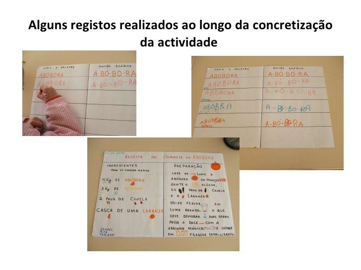 Alguns registos realizados ao longo da concretização da actividade