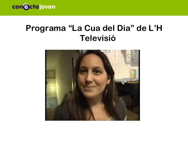"""Programa """"La Cua del Dia"""" de L'H            Televisió"""