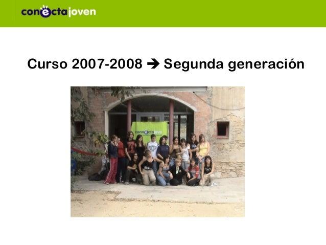 Curso 2007-2008  Segunda generación