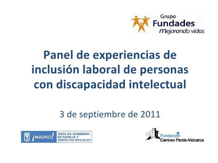 Panel de experiencias de inclusión laboral de personas con discapacidad intelectual 3 de septiembre de 2011