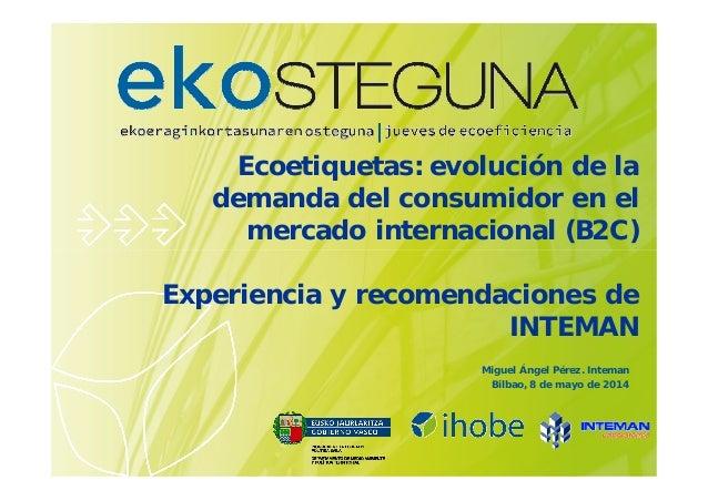 Ecoetiquetas: evolución de la demanda del consumidor en el mercado internacional (B2C) Experiencia y recomendaciones de IN...