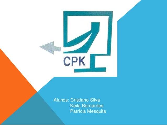 Alunos: Cristiano Silva Keila Bernardes Patrícia Mesquita