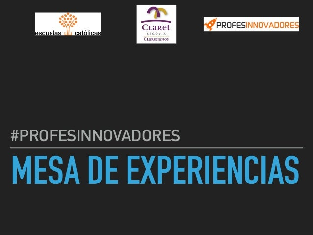MESA DE EXPERIENCIAS #PROFESINNOVADORES