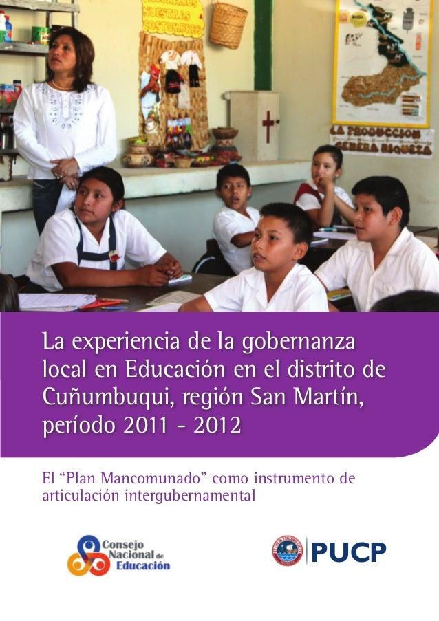 La experiencia de la gobernanza local en Educación en el distrito de Cuñumbuqui, región San Martín, período 2011 - 2012 El...