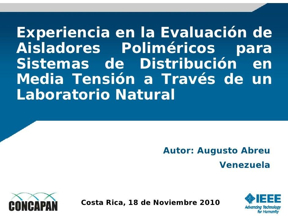 Experiencia en la Evaluación deAisladores Poliméricos paraSistemas de Distribución en                         óMedia Tensi...