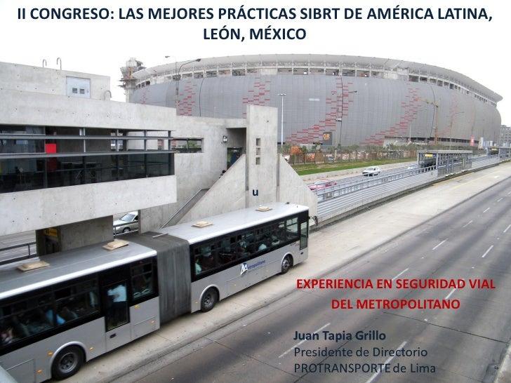 II CONGRESO: LAS MEJORES PRÁCTICAS SIBRT DE AMÉRICA LATINA,                       LEÓN, MÉXICO                            ...