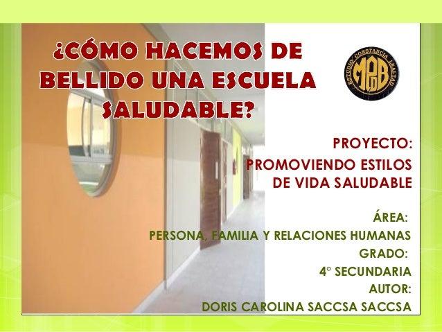 PROYECTO:              PROMOVIENDO ESTILOS                 DE VIDA SALUDABLE                                 ÁREA:PERSONA,...