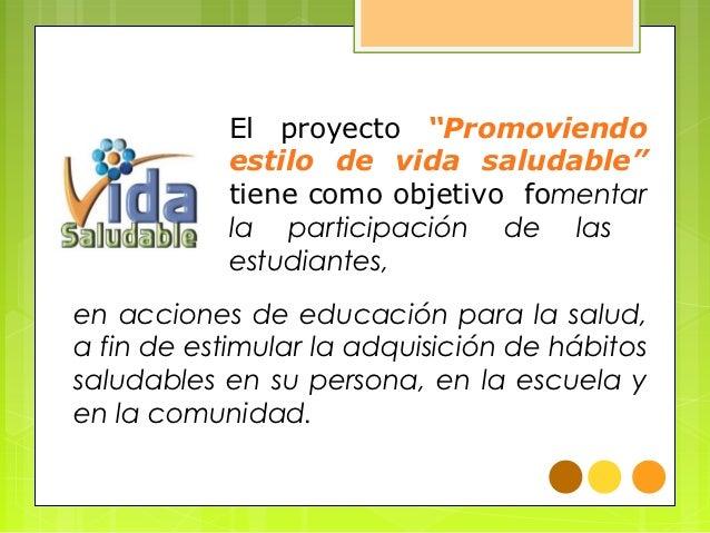 """El proyecto """"Promoviendo           estilo de vida saludable""""           tiene como objetivo fomentar           la participa..."""