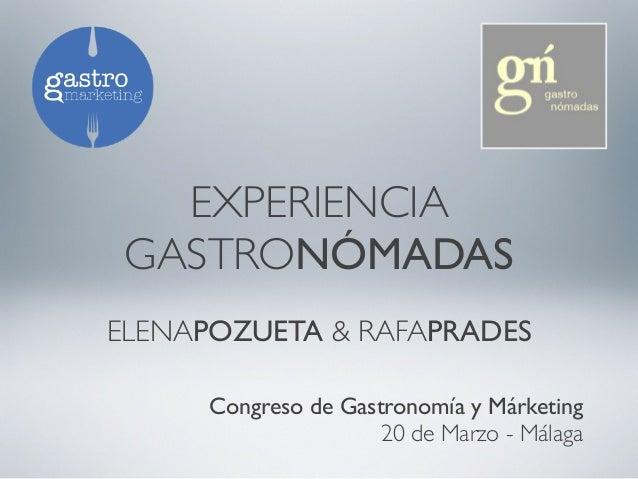 EXPERIENCIAGASTRONÓMADASELENAPOZUETA & RAFAPRADESCongreso de Gastronomía y Márketing20 de Marzo - Málaga