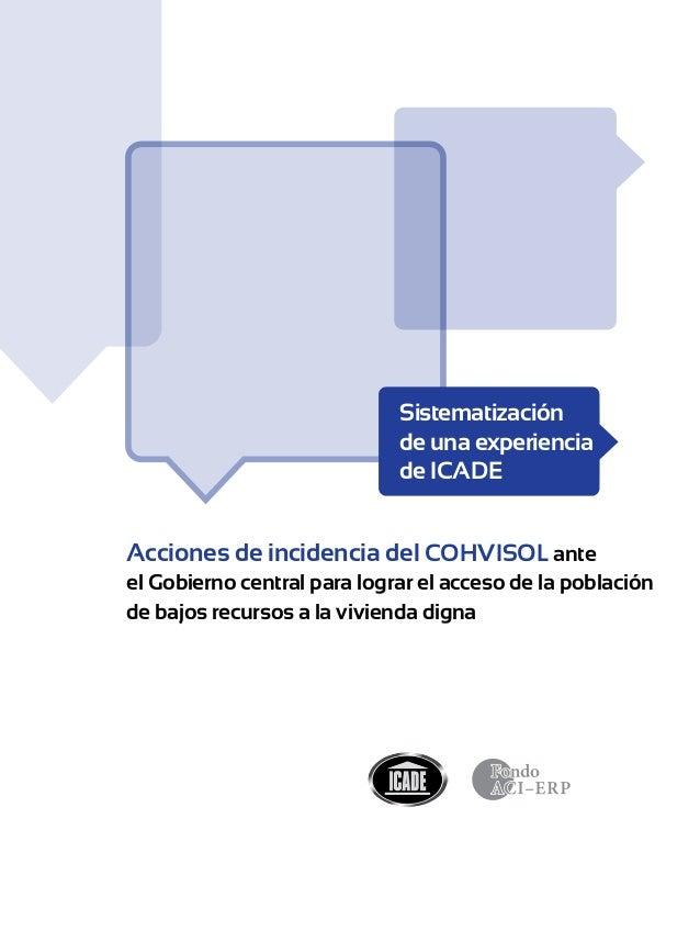Acciones de incidencia del COHVISOL ante el Gobierno central para lograr el acceso de la población de bajos recursos a la ...