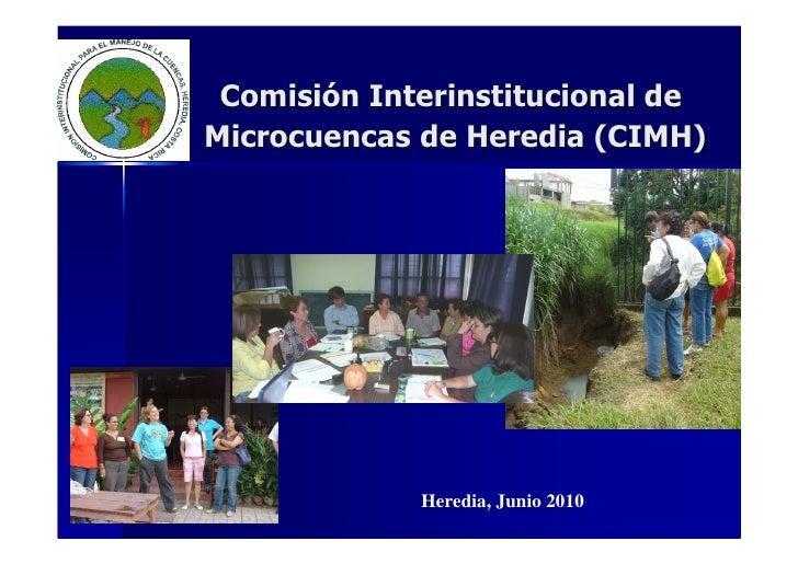 Comisión Interinstitucional de Microcuencas de Heredia (CIMH)                  Heredia, Junio 2010