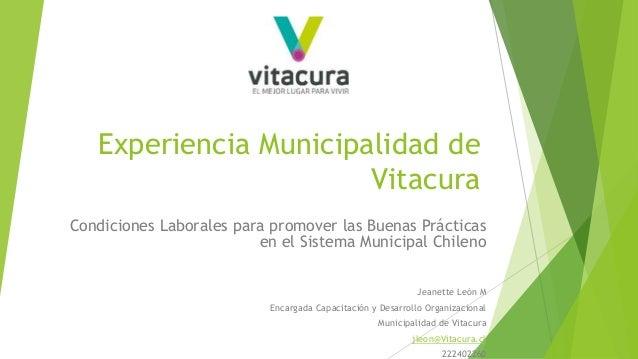 Experiencia Municipalidad de Vitacura Condiciones Laborales para promover las Buenas Prácticas en el Sistema Municipal Chi...
