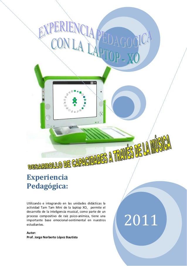 Experiencia Pedagógica: Utilizando e integrando en las unidades didácticas la actividad Tam Tam Mini de la laptop XO, perm...
