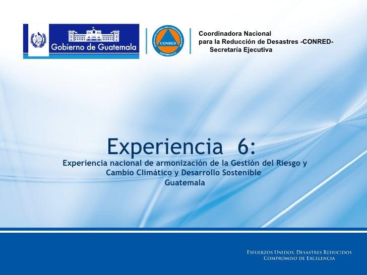 Coordinadora Nacional                                   para la Reducción de Desastres -CONRED-                           ...