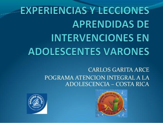 CARLOS GARITA ARCE POGRAMA ATENCION INTEGRAL A LA ADOLESCENCIA – COSTA RICA